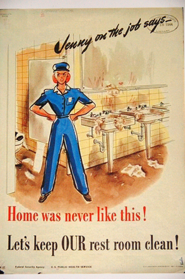 mock world war 2 poster: Home was never like this! Let's keep OUR rest room clean!
