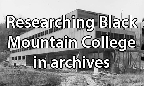 text:Researching Black Mountain College in archives. image:text:. image: Grayscale image of Black Mountain College.