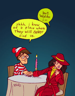 A couple seated at a candle-lit table. Woman: 'but Waldo, I –' Waldo from the Where's Waldo books: 'Shh. I know of a place where they will never find us.'