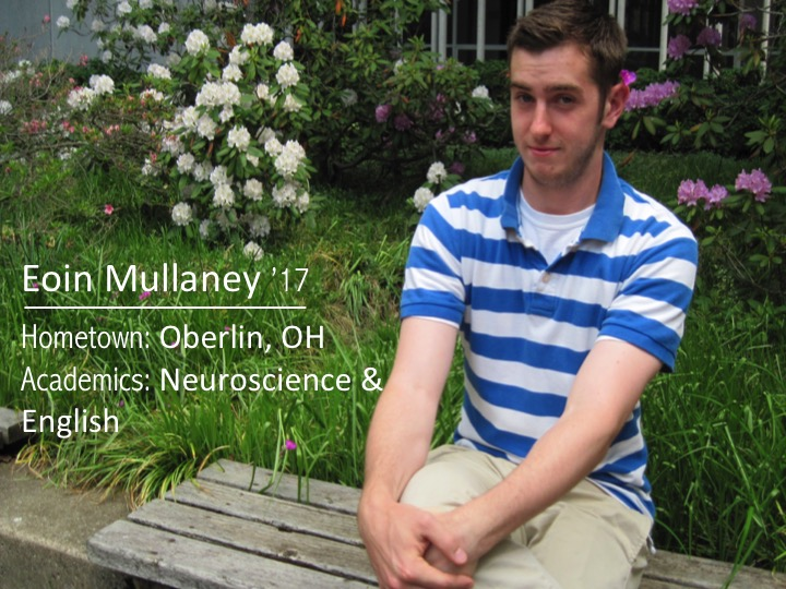 Eoin Mullaney '17: Hometown: Oberlin, OH; Academics: Neuroscience and English