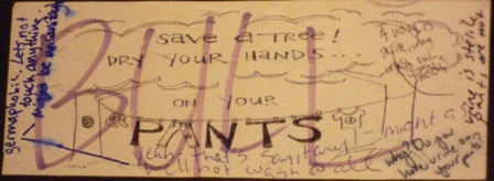 "The phrase: ""save a tree! dry your hands... on your pants"""