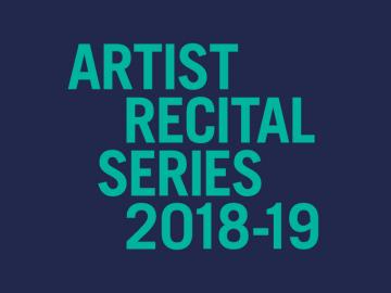 "poster with the text ""Artist Recital Series 2018-19"""