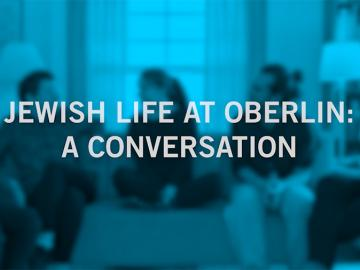 Video title: Jewish Life at Oberlin: A Conversation