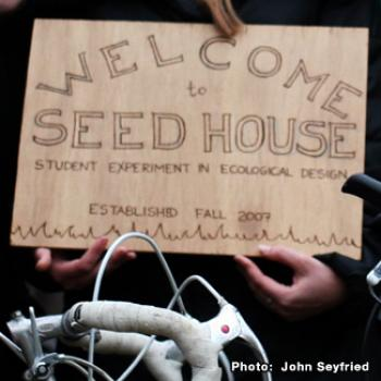 A hand-drawn sign, Welcome to SEED House, Student Experiment in Ecological Design, established Fall 2007