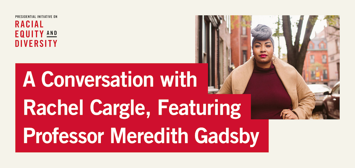 Conversation with Rachel Cargle, featuring Professor Meredith Gadsby