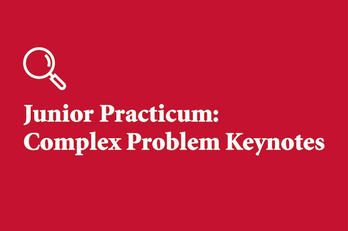 Junior Practicum: Complex Problem Keynotes