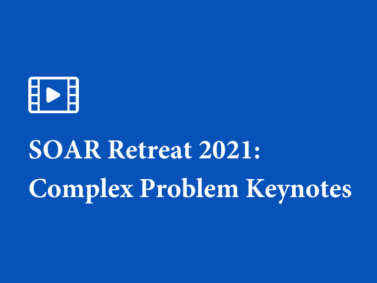 A film reel icon and white letters on a blue background. Text reads: SOAR Retreat 2021: Complex Problem Keynotes