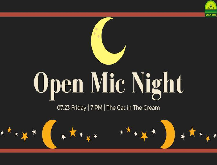 Open Mic Night. Friday, July 23 at 7 p.m., The Cat in the Cream.