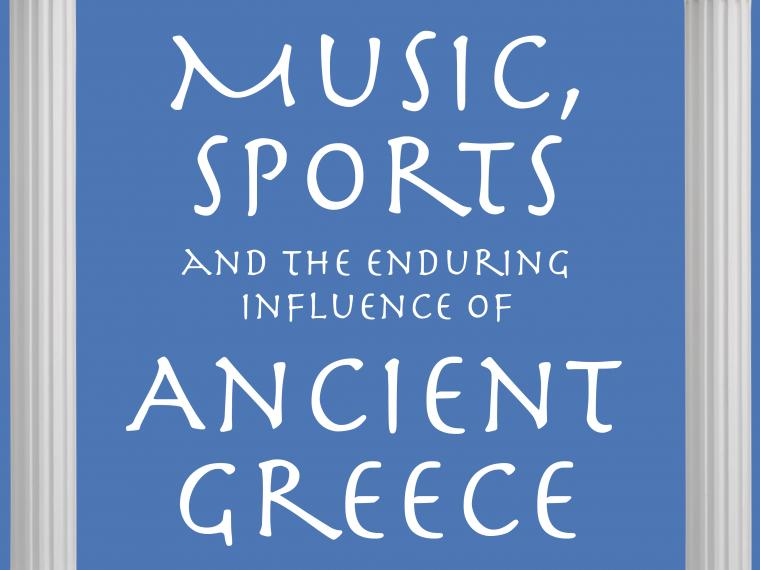Music, Sports, and the Enduring Influence of Ancient Greece.