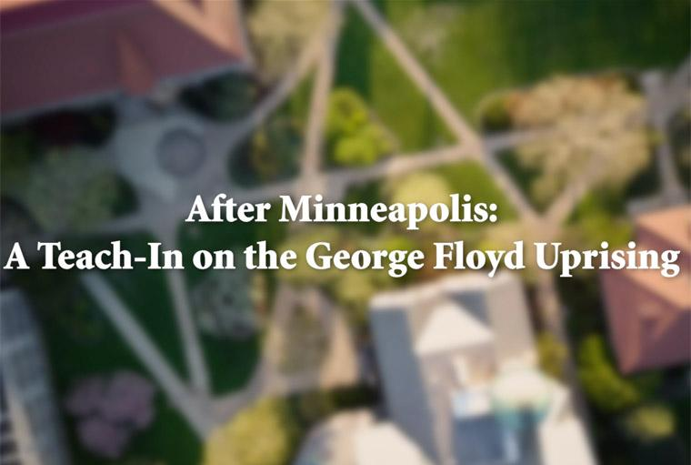 After Minneapolis: A Teach-in on the George Floyd Uprising.