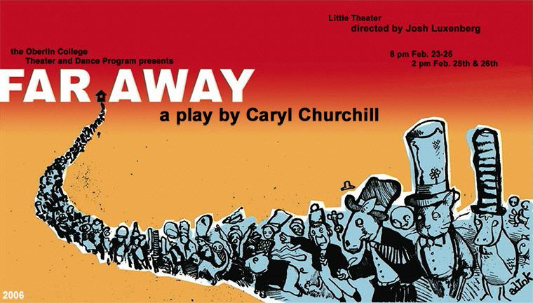 Poster for Far Away, by Caryl Churchill, Directed by Josh Luxenberg, Feb 23-26, 2006